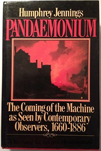 9780029164709: Pandemonium: The Coming of the Machine as Seen by Contemporary Observers, 1660-1885