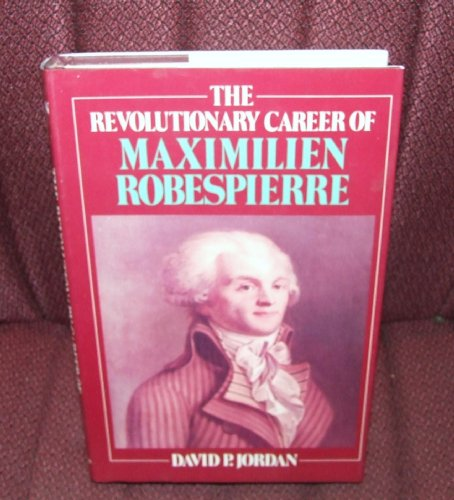 9780029165300: The Revolutionary Career of Maximilien Robespierre