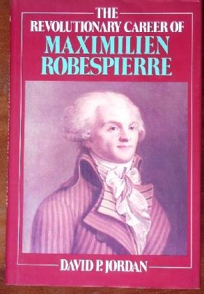 9780029165300: Revolutionary Career of Maximilien Robespierre