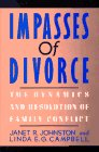 9780029166215: Impasses of Divorce: The Dynamics and Resolution of Family Conflict