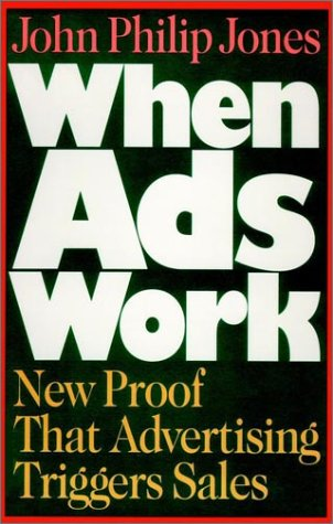 9780029166628: When Ads Work: New Proof That Advertising Triggers Sales