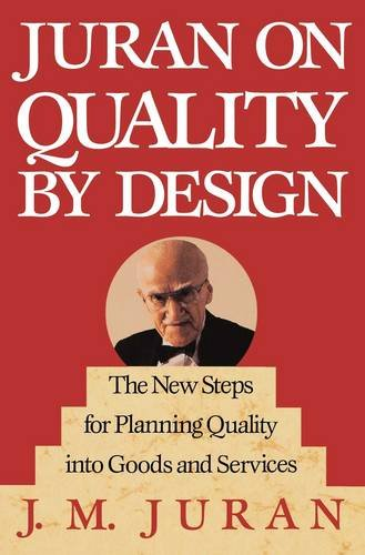 9780029166833: Juran on Quality by Design: The New Steps for Planning Quality Into Goods and Services: Planning, Setting and Reaching Quality Goals