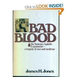 Bad Blood: The Tuskegee Syphilis Experiment -a Tragedy of Race and Medicine