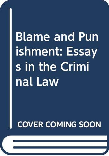9780029166918: Blame and Punishment: Essays in the Criminal Law