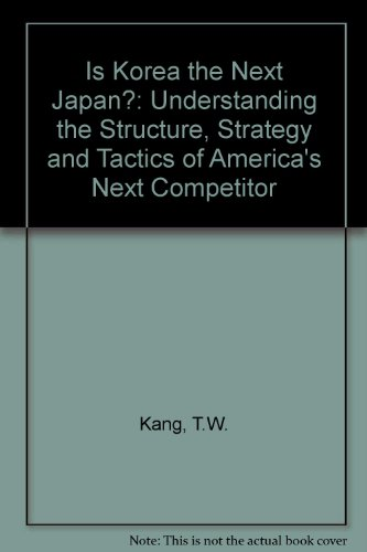 9780029166925: Is Korea the Next Japan?: Understanding the Structure, Strategy and Tactics of America's Next Competitor