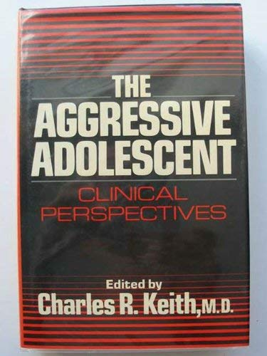 The Aggressive Adolescent: A Clinical Perspective