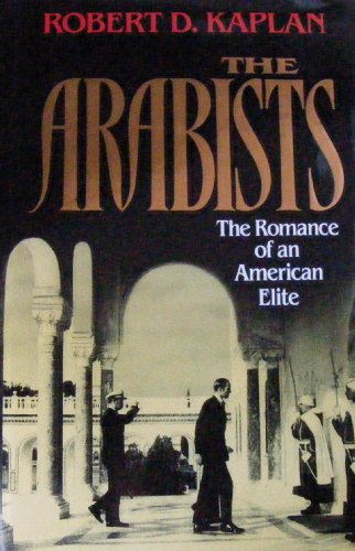9780029167854: The Arabists: The Romance of an American Elite