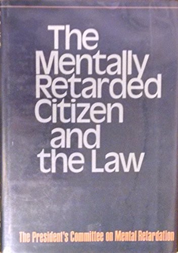 9780029168608: The Mentally Retarded Citizen and the Law: The President's Committee on Mental Retardation