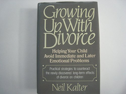 9780029169018: Growing up with Divorce: Helping Your Child Avoid Immediate and Later Emotional Problems