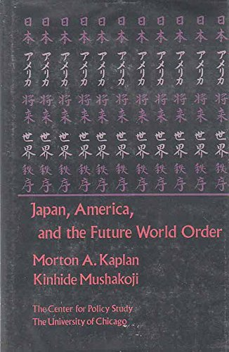 Japan, America, and the Future World Order: New York :