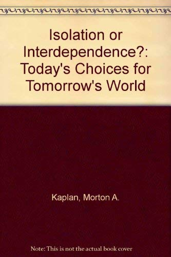 9780029169407: ISOLATION OR INTERDEPENDENCE?