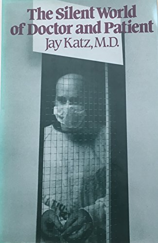 Silent World of Doctor and Patient, The: Katz, Avner
