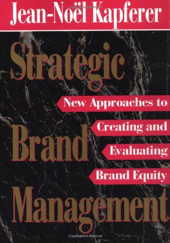 9780029170458: Strategic Brand Management: New Approaches to Creating and Evaluating Brand Equity