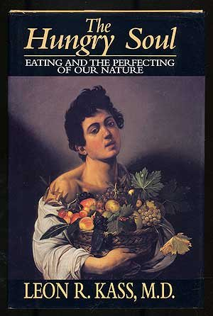 9780029170731: The Hungry Soul: Eating and the Perfecting of Our Nature