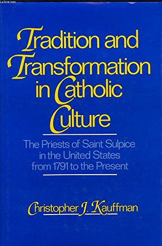 9780029172117: Tradition and Transformation in Catholic Culture: The Priests of Saint Sulpice in the United States from 1791 to the Present
