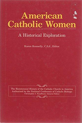 American Catholic Women: A Historical Exploration (Bicentennial