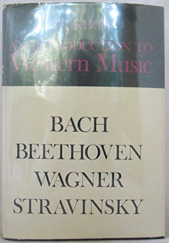 9780029173602: An Introduction to Western Music: Bach, Beethoven, Wagner, Stravinsky,