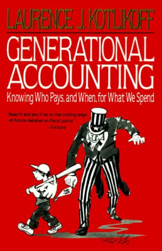 9780029175859: Generational Accounting: Knowing Who Pays, and When, for What We Spend