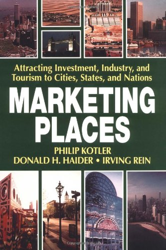 9780029175965: Marketing Places: Attracting Investment, Industry and Tourism to Cities, States and Regions