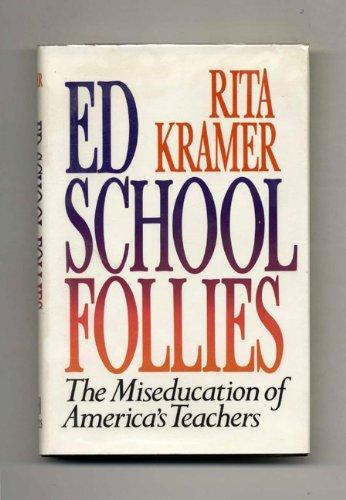 9780029176429: Ed School Follies: The Miseducation of America's Teachers