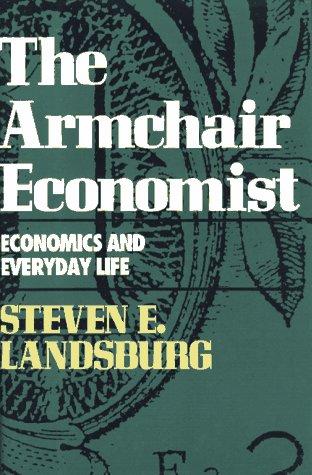 9780029177754: The Armchair Economist: Economics and Everyday Life
