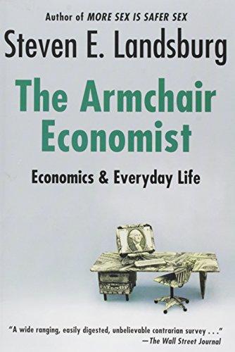 9780029177761: The Armchair Economist: Economics and Everyday Life