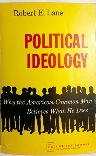 9780029177907: Political Ideology: Why the American Common Man Believes What He Does