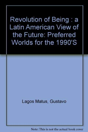 9780029178409: Revolution of Being: A Latin American View of the Future (Preferred Worlds for the 1990's)