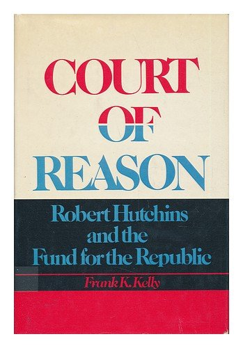 9780029180303: Court of Reason: Robert Hutchins and the Fund for the Republic