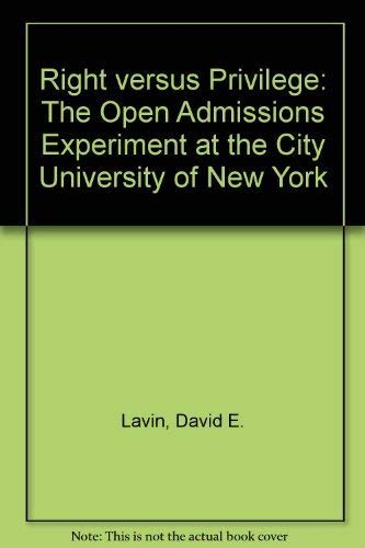 9780029180808: Right Versus Privilege: The Open Admissions Experiment at the City University of New York