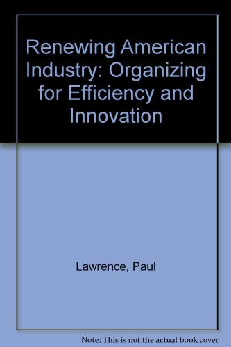 9780029182208: Renewing American Industry: Organizing for Efficiency and Innovation