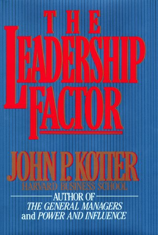 The Leadership Factor. SIGNED BY AUTHOR: Kotter, John P.