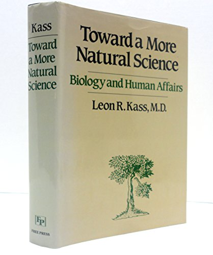 9780029183403: Toward a More Natural Science: Biology and Human Affairs