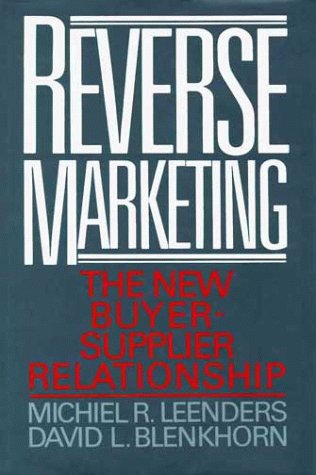 9780029183816: Reverse Marketing: The New Buyer-supplier Relationship
