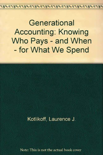 9780029184639: Generational Accounting: Knowing Who Pays - and When - for What We Spend