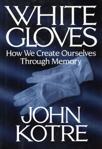 9780029184646: White Gloves: How We Create Ourselves Through Memory