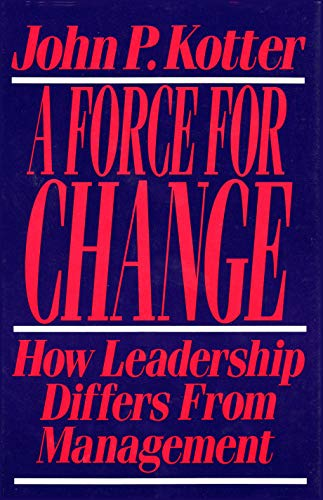 9780029184653: A Force for Change: How Leadership Differs from Management