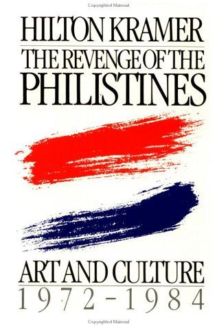 9780029184707: The Revenge of the Philistines: Art and Culture, 1972-1984