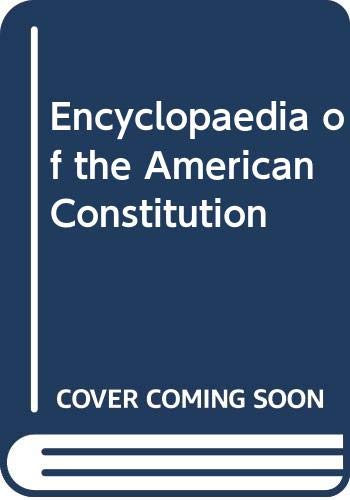 9780029186107: Encyclopaedia of the American Constitution