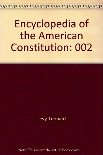 9780029186305: Encyclopedia of the American Constitution