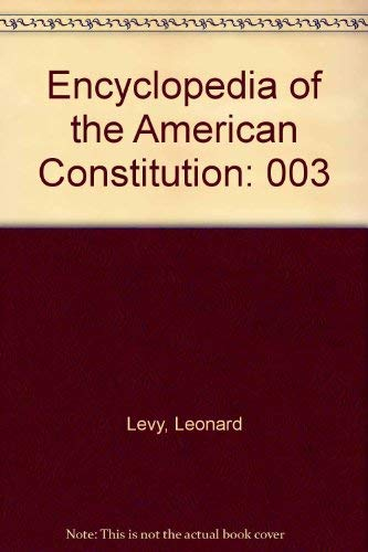 9780029186404: Encyclopedia of the American Constitution
