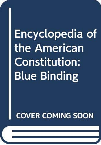 9780029186756: Encyclopedia of the American Constitution: Blue Binding