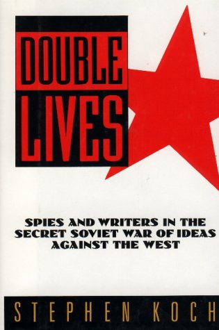 9780029187302: Double Lives: Spies and Writers in the Secret Soviet War of Ideas Against the West
