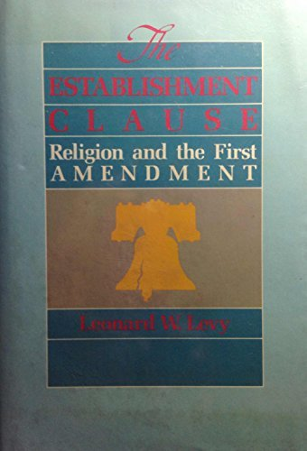 9780029187500: The Establishment Clause: Religion and the First Amendment