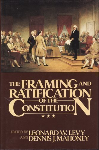 The Framing and Ratification of the Constitution: Macmillan Pub Co