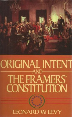 9780029187913: Original Intent and the Framers' Constitution
