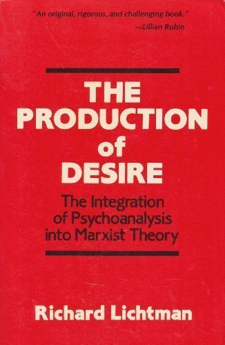 9780029190807: The Production of Desire: The Integration of Psychoanalysis into Marxist Theory