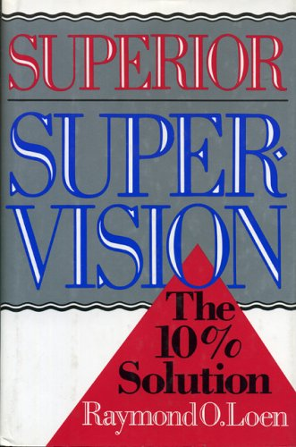 9780029190913: Superior Supervision: The 10% Solution