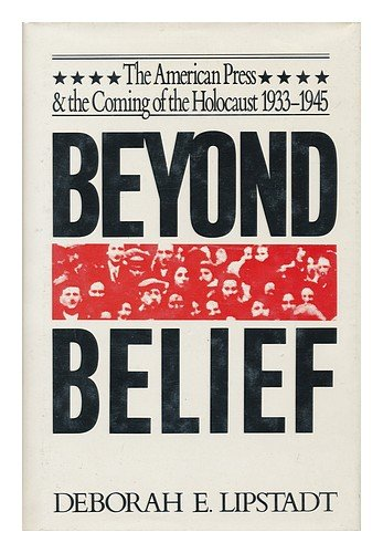 9780029191606: Beyond Belief: The American Press and the Coming of the Holocaust 1933-1945