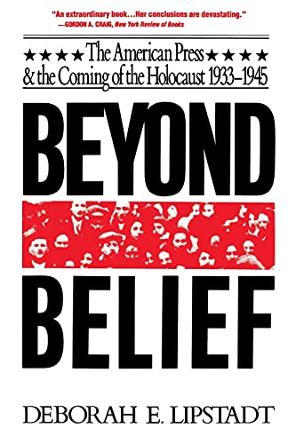 9780029191613: Beyond Belief: The American Press and the Coming of the Holocaust, 1933-1945: The American Press and the Coming of the Holocaust 1933-45